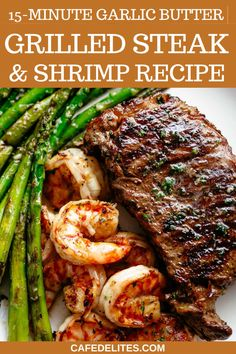 15-Minute Garlic Butter Grilled Steak & Shrimp Recipe! This dish is loaded with protein and the asparagus takes it to the next level! An incredible easy to make gourmet steak dinner that tastes like something out of a restaurant! Garlic Butter Grilled Steak & Shrimp recipe is ready on the table in less than 15 minutes. Easy to make and PERFECT for the barbecue, or grill inside using a grill pan! Shrimp Recipes For Dinner, Seafood Dinner, Seafood Recipes, Good Steak Recipes, Beef Recipes, Healthy Recipes, Healthy Foods, Healthy Eating, Steak And Shrimp