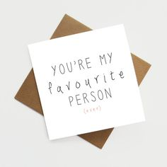 Hey, I found this really awesome Etsy listing at https://www.etsy.com/listing/207678149/youre-my-favourite-person-ever-greetings