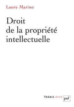Droit de la propriété intellectuelle de Laure Marino