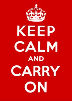 Keep Calm And Carry On... Wouldn't mind just getting 'carry on' or a crown tattooed
