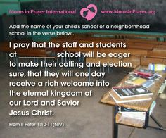 A scripture prayer for your child's school or a school near you.