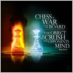 """""""Chess is war over the board - The object is to crush the opponents mind"""" Bobby Fischer Play chess online ♕ ♔ ♖ ♗ ♘ ♙"""