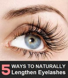 5 Ways to Naturally Lengthen Eyelashes #long_lashes