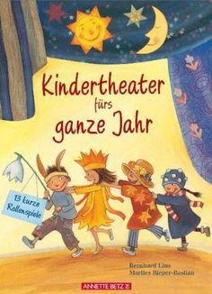 Kindertheater fürs ganze Jahr: 13 kurze Rollenspiele: Amazon.de: Bernhard Lins, Marlies Rieper-Bastian: Bücher