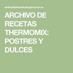 ARCHIVO DE RECETAS THERMOMIX: POSTRES Y DULCES