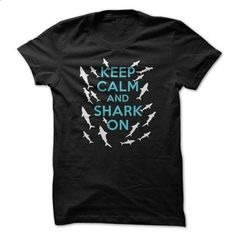 Keep calm and shark on - #sweatshirts for men #business shirts. ORDER NOW => https://www.sunfrog.com/Fishing/Keep-calm-and-shark-on.html?id=60505