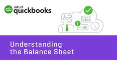 Understanding the Balance Sheet: Asset, Liability and Equity | QuickBook...