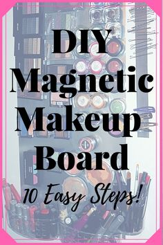 Make your own affordable DIY magnetic makeup board in just 10 super easy, start to finish steps. Follow my directions and organize your makeup in no time!