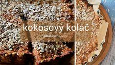 Dobrý kokosový koláč s ovesnými vločkami. Recept naleznete v e-shopu. Food, Essen, Meals, Yemek, Eten