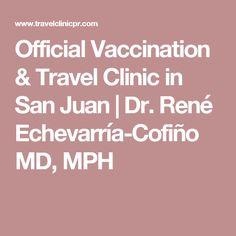Official Vaccination & Travel Clinic in San Juan | Dr. René Echevarría-Cofiño MD, MPH