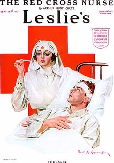 """The Angel"" ~ WWI Red Cross Nurse illustration by F.X. Leyendecker for cover of Leslie's Weekly, 1916."