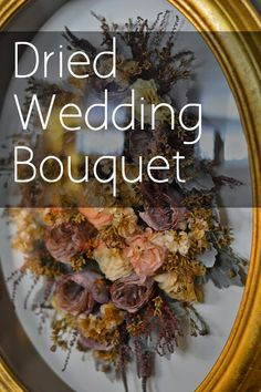 Dry Your Wedding Bouquet | A Little R and A