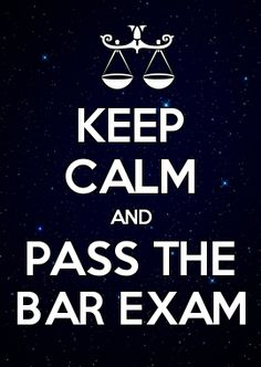 KEEP CALM AND PASS THE BAR EXAM I need to keep this in mind and maybe I can avoid daily panic attacks -SRC