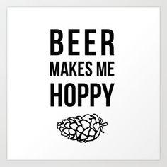 Beer Makes Me Hoppy Art Print by ChelseaMcKennaDesign - $17.68