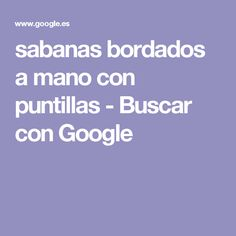 sabanas bordados a mano con puntillas - Buscar con Google