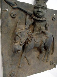 """Relief Plaque with Horseman Benin, Nigeria 17th century  Bronze 62 x 44 cm  http://www.galerie-herrmann.com/arts/art3/Ife_Benin/50_Relief_Reiter/e_Relief.htm  """"It is often assumed that all portrayals of horsemen are meant to be the king Oranmiyan because he is said to have introduced horses to Benin."""""""