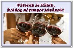 névnap, Péter, képeslapok, pasiknak, férfiaknak, csajok, sör, Red Wine, Alcoholic Drinks, Liquor Drinks, Alcoholic Beverages, Liquor