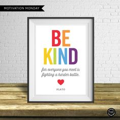 Motivation Monday Free Printable - Be Kind, for everyone you meet is fighting a harder battle - Plato