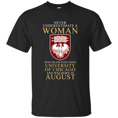 Woman T shirts Graduated From University Of Chicago Born In August Hoodies Sweatshirts