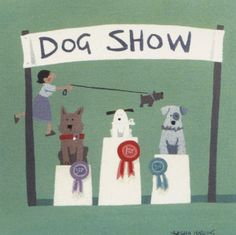 Dog Show by Sasha Harding. A greeting card of three dogs being awarded at a dog show and a lady running with a dog on the leash.