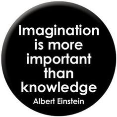 Albert Einstein Imagination More Important Than Knowledge Button