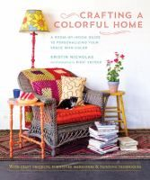 Knit, stitch, paint, and craft your way to a more colorful and happy home with color expert and crafter Kristin Nicholas.