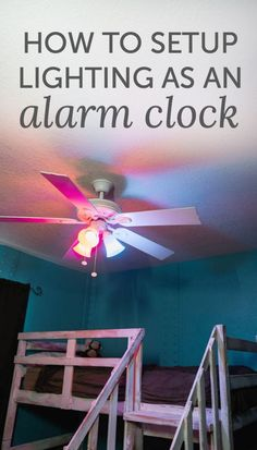The best alarm clock for kids is actually a light. How to setup lighting as an alarm clock Best Alarm Sound, Projects For Kids, Crafts For Kids, Creative Circle, Cool Things To Buy, Good Things, Good Sleep, Home Automation, Getting Organized