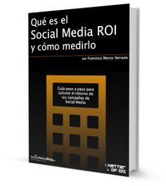 Guía Social Media ROI - http://socialmediablog.es #socialmedia