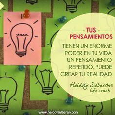 #elconsejodehoy Cuida tus pensamientos porque ellos crean tu realidad. #FelizMartes #HeiddySulbaran #LifeCoach