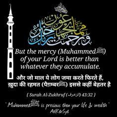 Muhammedﷺ is precious than whatever they accumulate.