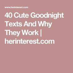 40 Cute Goodnight Texts And Why They Work | herinterest.com