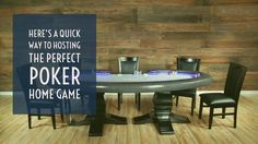 Here's a quick way to hosting the perfect poker home game