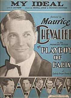 """My Ideal - From """"Playboy of Paris"""" Maurice Chevalier 1930. Click on the image for more information."""