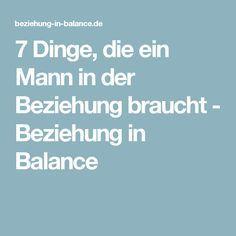 7 Dinge, die ein Mann in der Beziehung braucht - Beziehung in Balance
