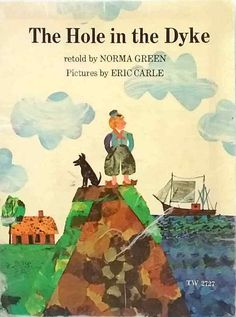 The Hole in the Dyke by Norma Green, Eric Carle vintage illustrated picture book Green Pictures, Preschool Books, Kindergarten Books, Thinking Day, Eric Carle, Vintage Children's Books, Book Themes, Retelling, Kids Boxing