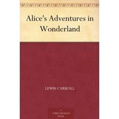 Alice's Adventures in Wonderland (Kindle Edition) - Check it out: http://pinleaf.info/?p=B000JQV3QA