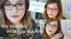 MY MONTHLY MAKEUP ROUTINE | January 2017 | The Dawn of Inspiration
