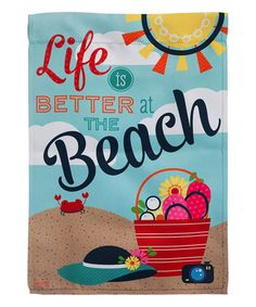 This 'Life Is Better at the Beach' Garden Flag is perfect! #zulilyfinds