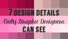 7 Design Details Only Graphic Designers Can See