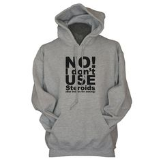 I dont use steroids funny mens gym hoodie for men by UnicornTees, $29.99