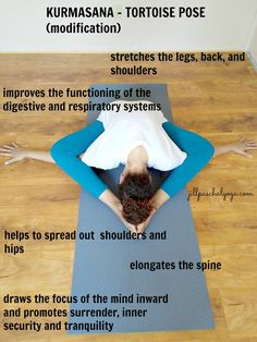 This is a modification of tortoise pose, the full expression of the pose is that the legs are spread, forehead to the floor...When you first start practicing Kurmasana, quiet centeredness can prove challenging—the pose requires pinning the arms and legs down to the earth and curving the back like a shell. When your attention moves inward like this, you experience pratyahara, or sense withdrawal, which is the fifth of the eight limbs of classical yoga that Patanjali describes in the Yoga Sutras.