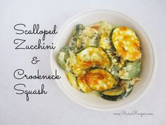 Scalloped Zucchini & Crookneck Squash | grain-free, egg-free, sugar-free…