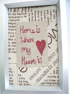 'Home Is Where My Heart Is' machine embroidery <3 https://www.facebook.com/BeadieEyedEdie