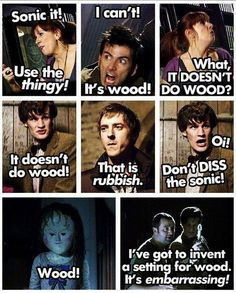 WOOD, the Doctor's worst enemy. (Heh heh, wood.) Does anyone else notice that 11's Donna is showing in the 2nd row, last panel?