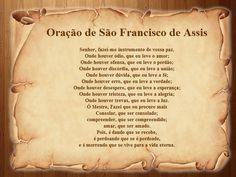 A Oração da Paz , também denominada de Oração de São Francisco , é uma oração de origem anônima que costuma ser atribuída popularmente a S...