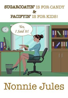 SUGARCOATIN' IS FOR CANDY & PACIFYIN' IS FOR KIDS! @NonnieJules