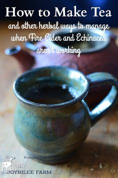 When the things you try to do to get rid of cold and flu aren't working. Try this instead. Tips for making tea for colds and flu. Learn what herbs to use.