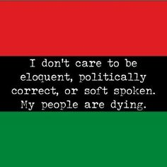 They trying it. But I'm unapologetically black! I live! I breathe! I remain!