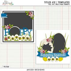 Titled 12 Templates by Akizo Designs for Digital Scrapbooking Layout Page. This set is perfect for your Easter Holiday Layouts if you don't have any Easter themed kits.