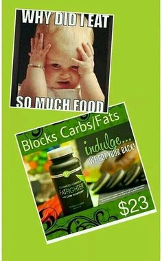 Need a way to eat whatever you want without your body absorbing all of the fat from that food?! We'll here's your way to do that; simply take two Fat fighter pills before a large meal and waa-laa your body WILL NOT absorb all of the fats! Www.melissalange6.myitworks.com